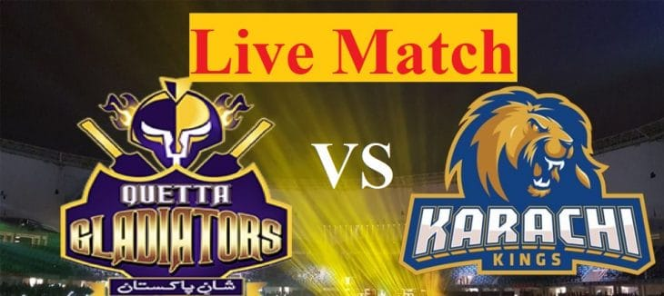 Live cricekt match karachi kings vs Quetta gladiators