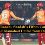 Luke Ronchi, Shadab's Fifties Couldn't Defend Islamabad United from Defeat